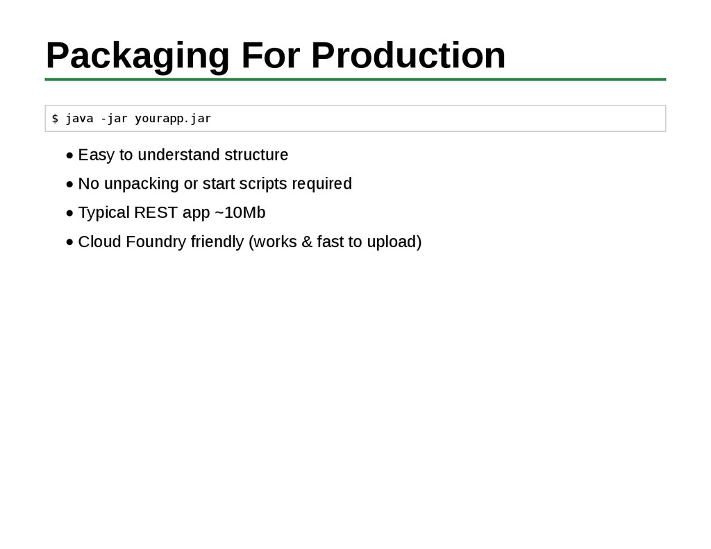 Packaging For Production $ java -jar yourapp.ja...