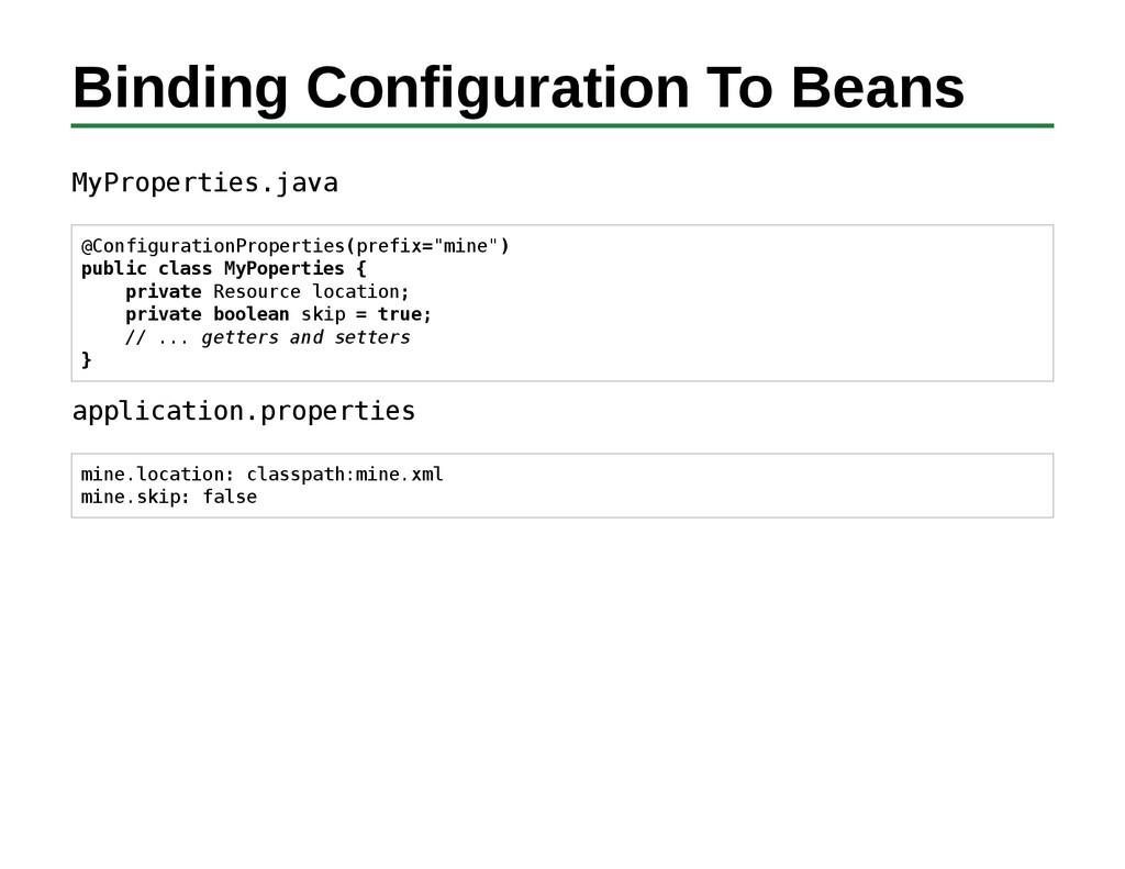 Binding Configuration To Beans MyProperties.jav...