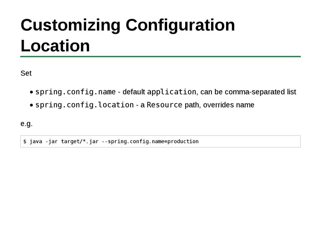 Customizing Configuration Location Set spring.c...