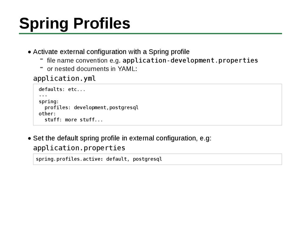 Spring Profiles Activate external configuration...