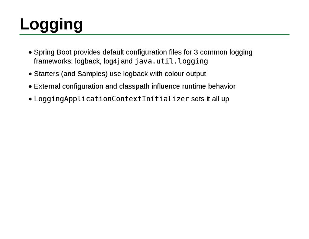 Logging Spring Boot provides default configurat...