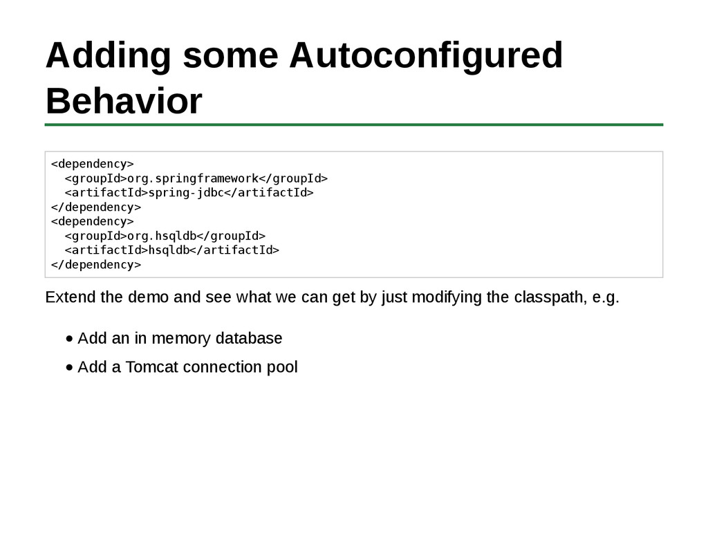 Adding some Autoconfigured Behavior <dependency...