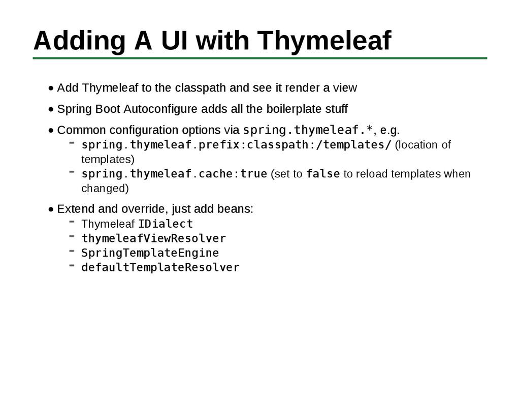 Adding A UI with Thymeleaf Add Thymeleaf to the...