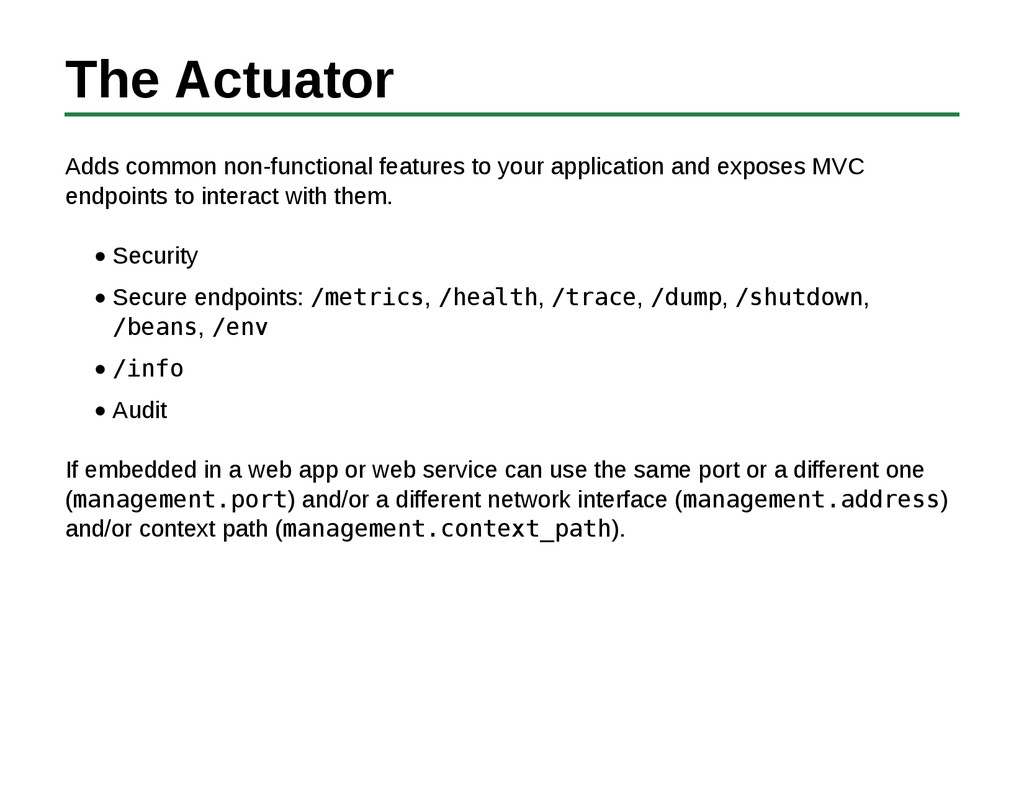 The Actuator Adds common non-functional feature...