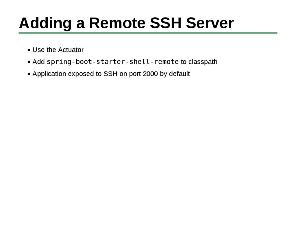 Adding a Remote SSH Server Use the Actuator Add...