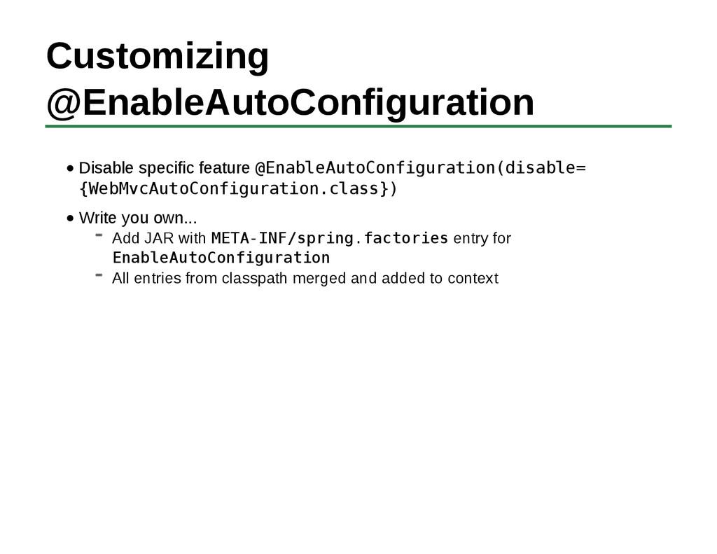 Customizing @EnableAutoConfiguration Disable sp...