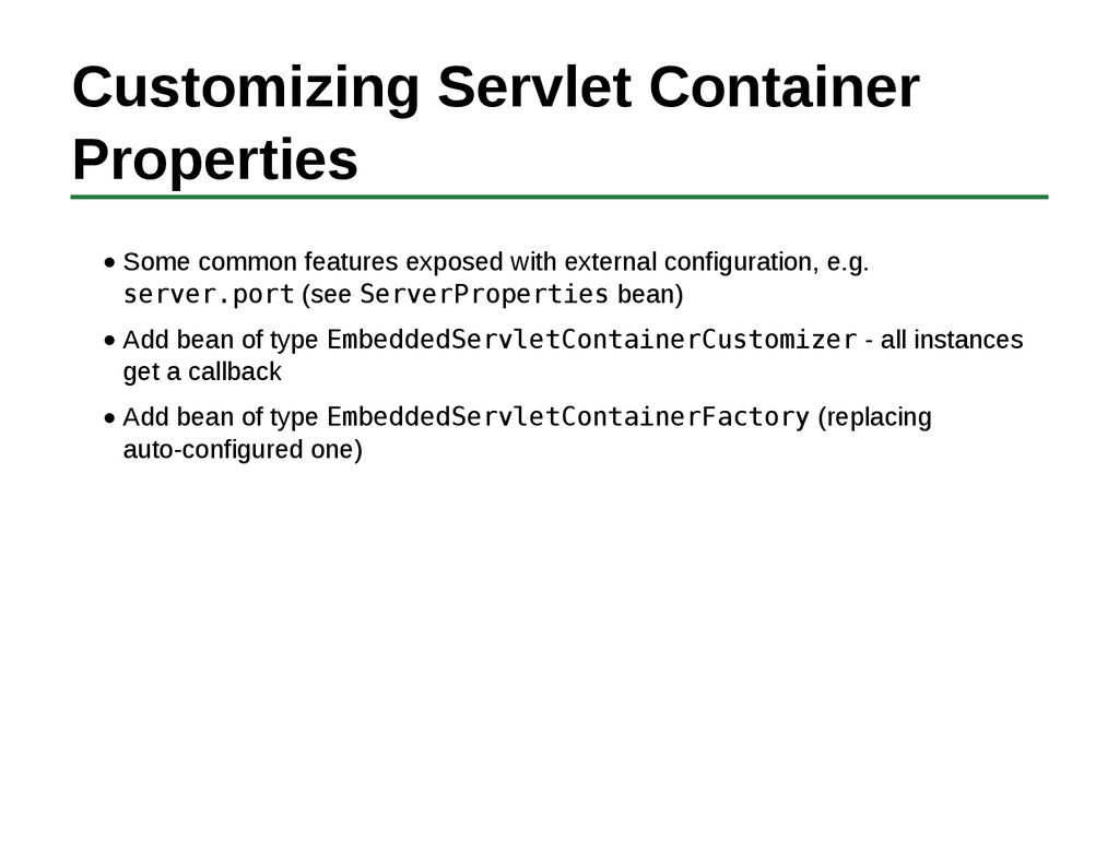 Customizing Servlet Container Properties Some c...
