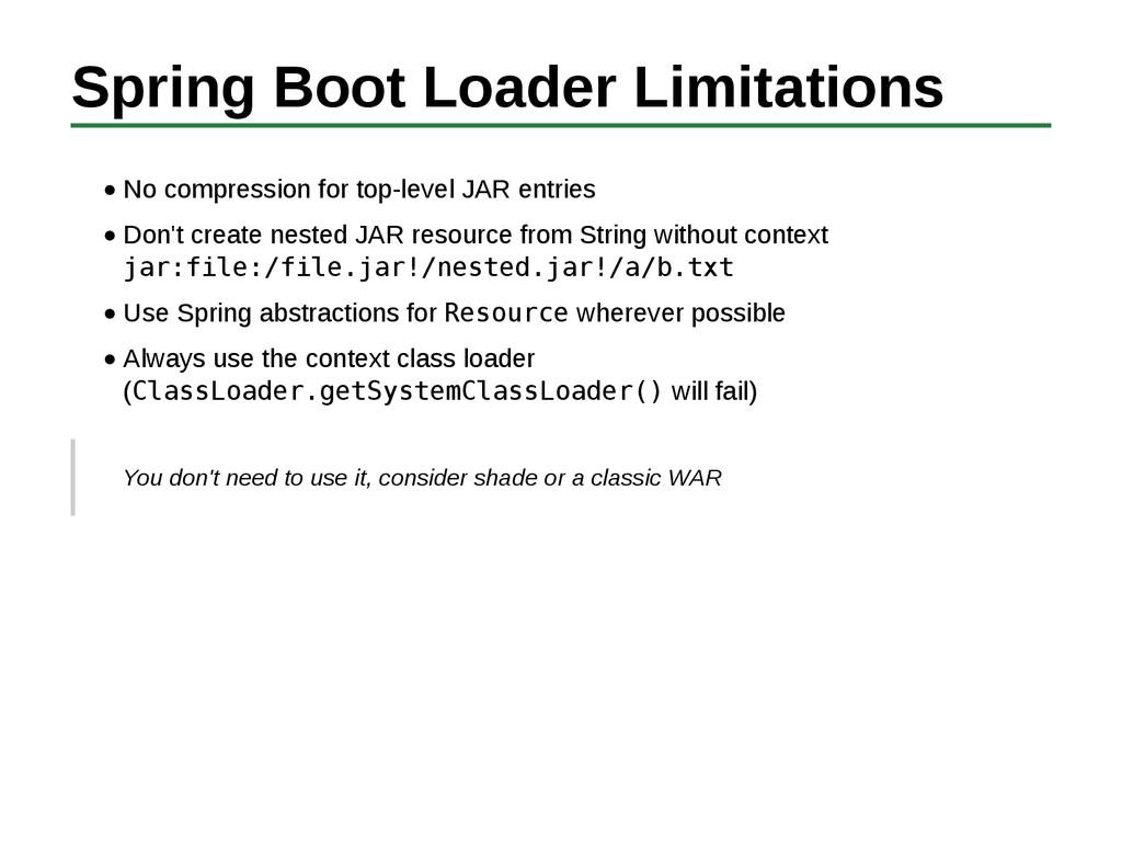 Spring Boot Loader Limitations No compression f...