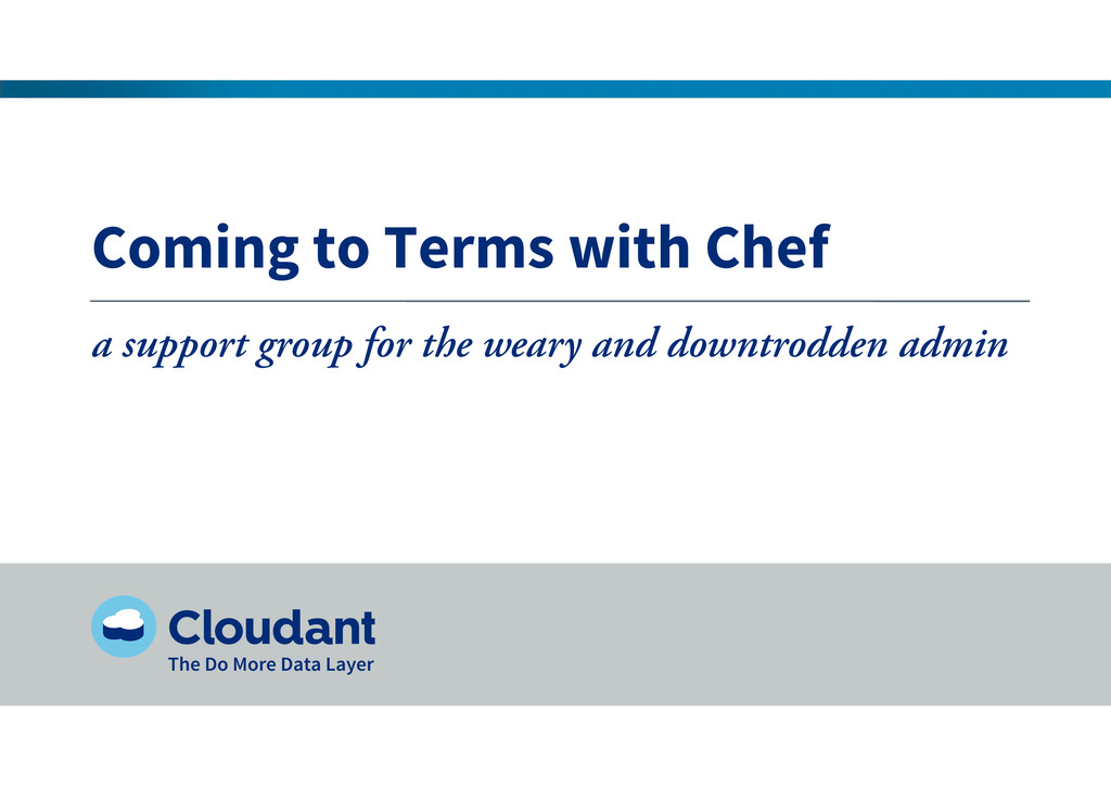 Coming to Terms with Chef a support group for t...