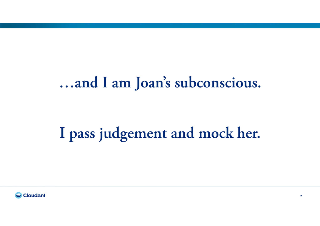 2 …and I am Joan's subconscious. I pass judgeme...