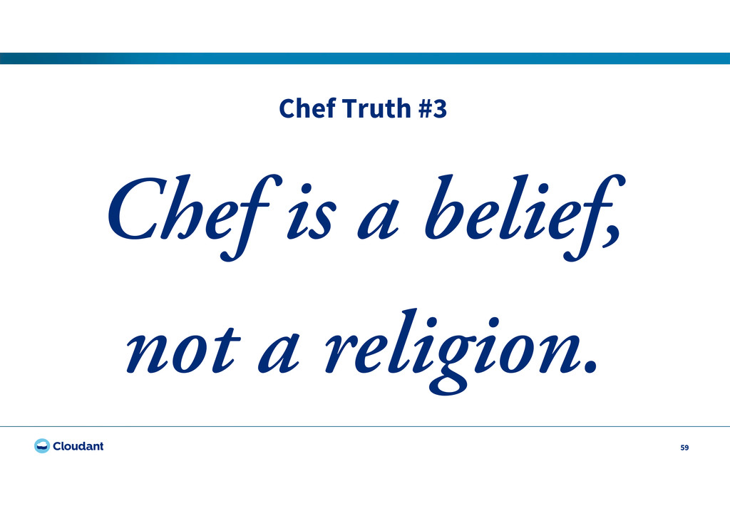 Chef Truth #3 59 Chef is a belief, not a religi...