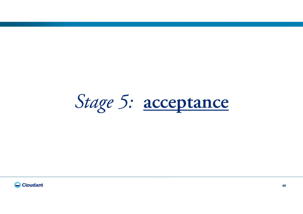 60 Stage 5: acceptance