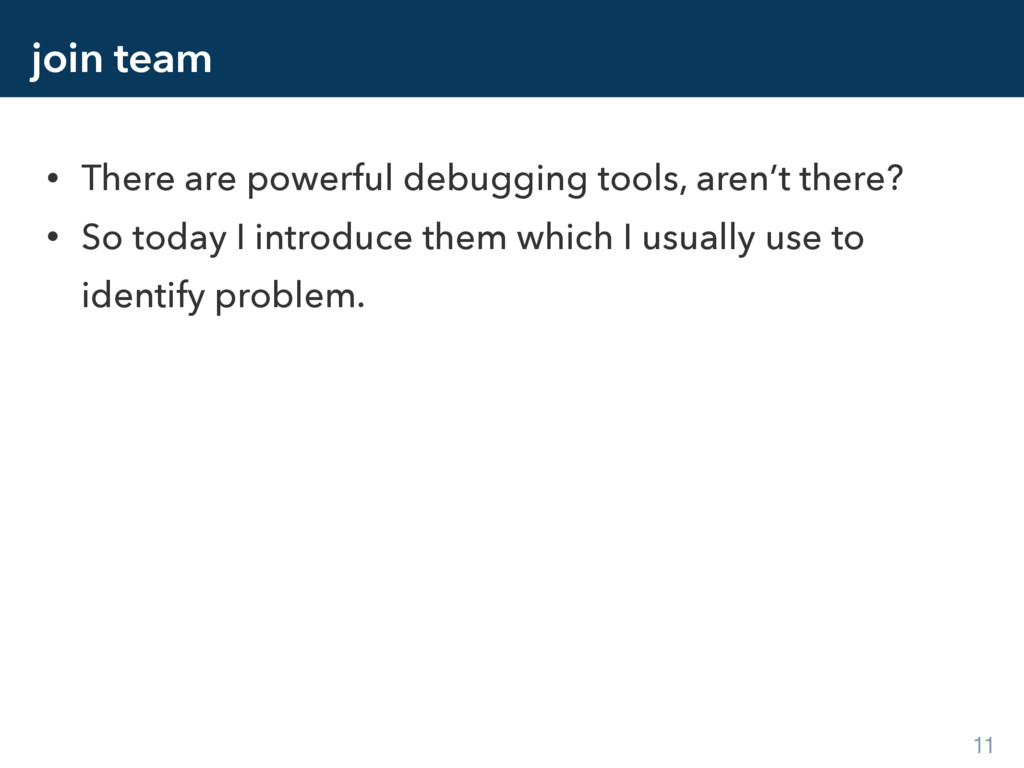 join team • There are powerful debugging tools,...
