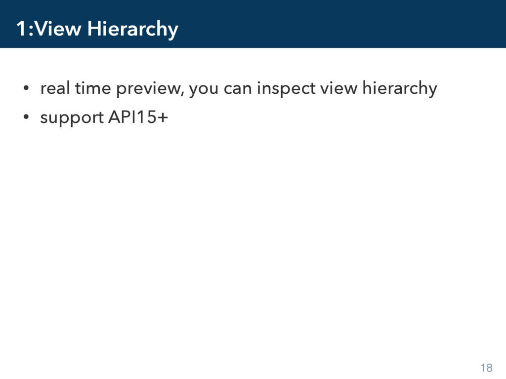 1:View Hierarchy • real time preview, you can i...