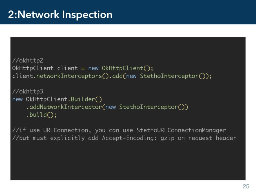 2:Network Inspection 25 //okhttp2 OkHttpClient ...
