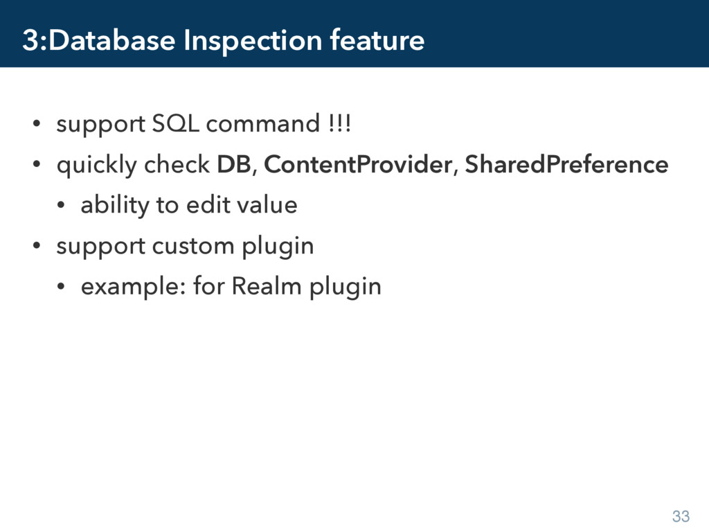 3:Database Inspection feature • support SQL com...