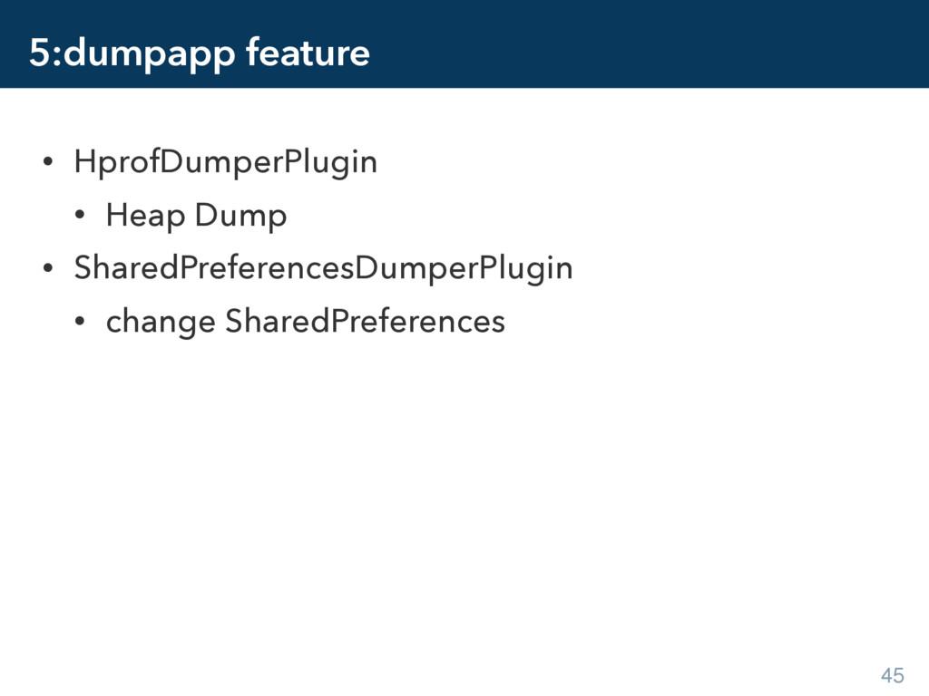 5:dumpapp feature • HprofDumperPlugin • Heap Du...
