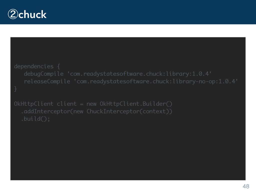 ᶄchuck 48 dependencies { debugCompile 'com.read...