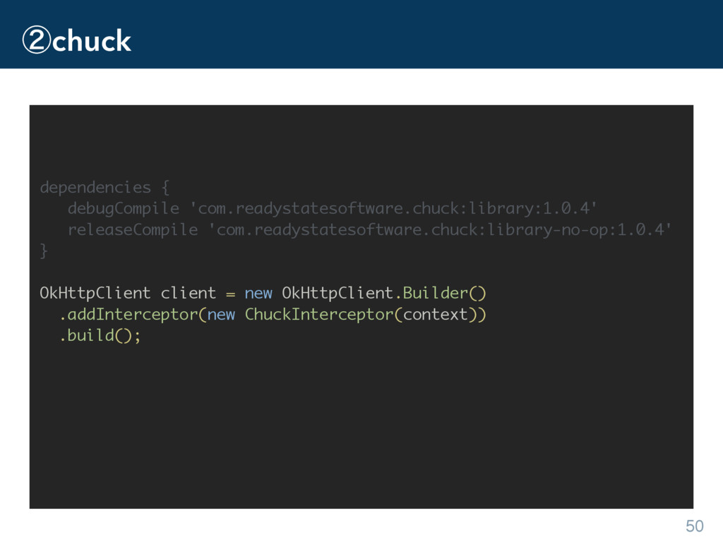 ᶄchuck 50 dependencies { debugCompile 'com.read...