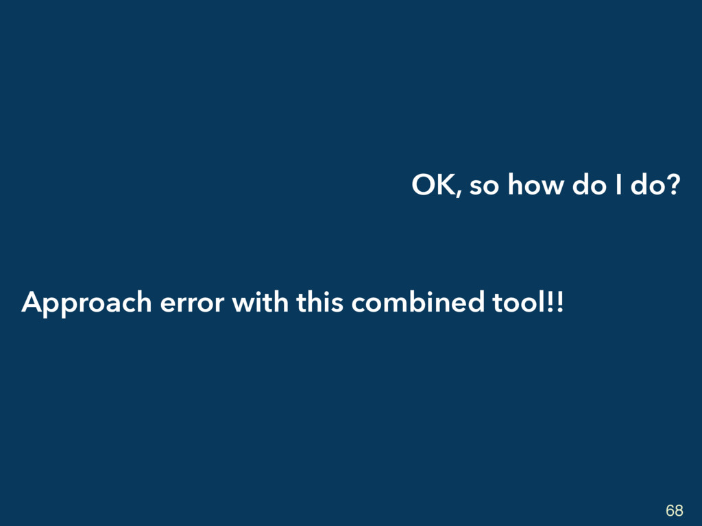OK, so how do I do? Approach error with this co...