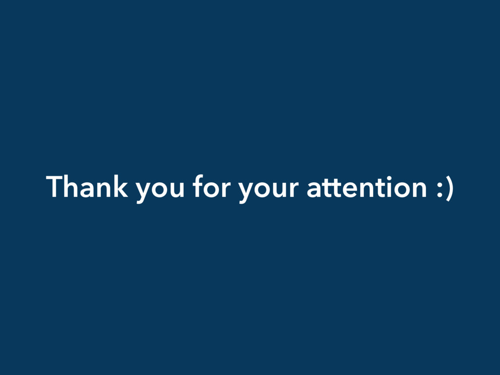Thank you for your attention :)