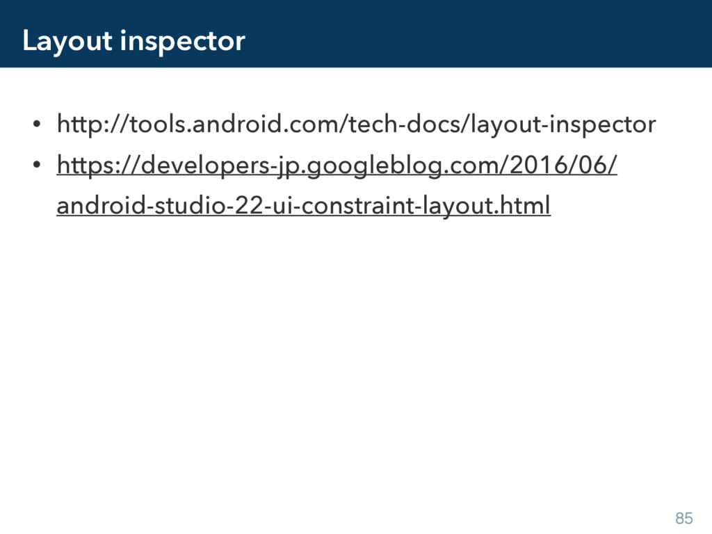 Layout inspector • http://tools.android.com/tec...