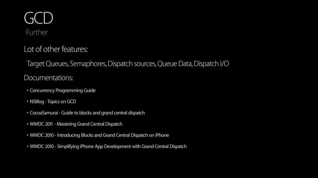 GCD Lot of other features: Target Queues, Semap...