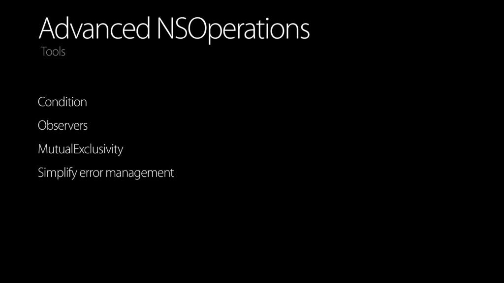 Advanced NSOperations Condition Observers Mutua...