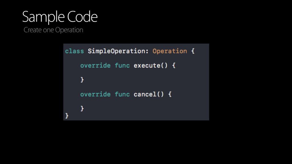 Sample Code Create one Operation