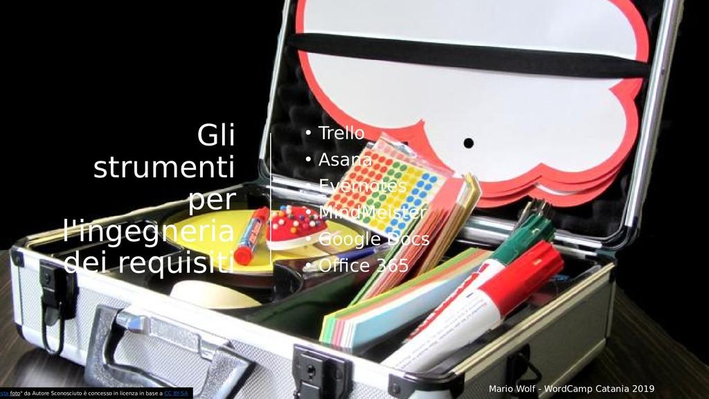 Gli strumenti per l'ingegneria dei requisiti • ...