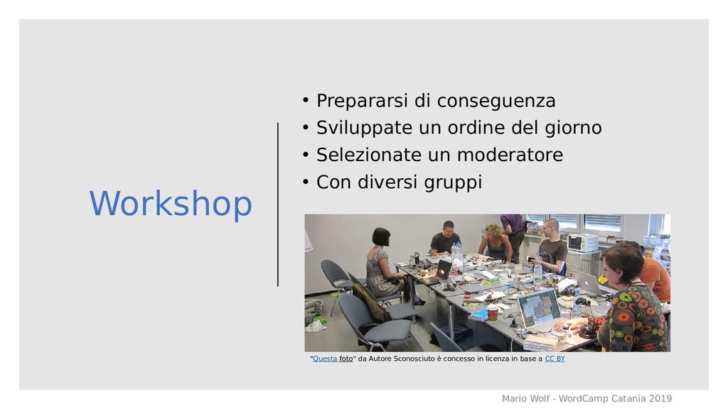 Workshop • Prepararsi di conseguenza • Sviluppa...