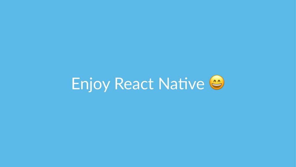 Enjoy React Na-ve
