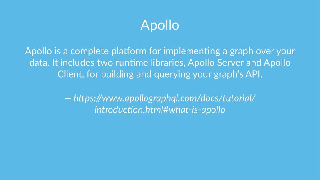 Apollo Apollo is a complete pla-orm for impleme...