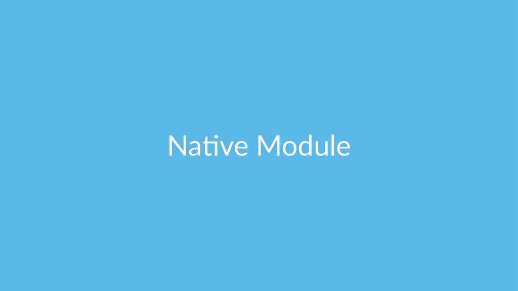 Na#ve Module