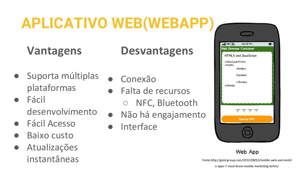 APLICATIVO WEB(WEBAPP) Vantagens ● Suporta múlt...