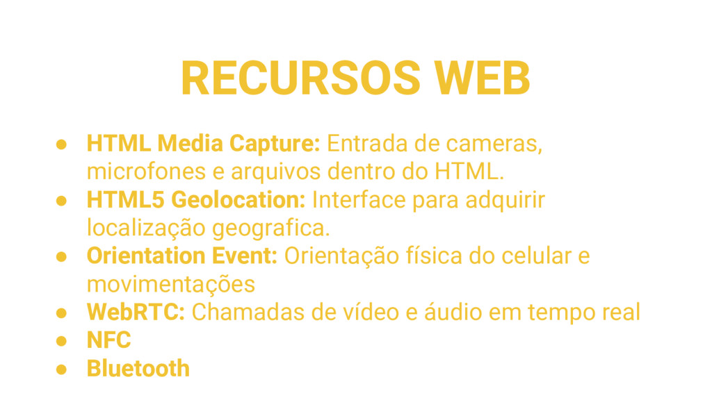 RECURSOS WEB ● HTML Media Capture: Entrada de c...