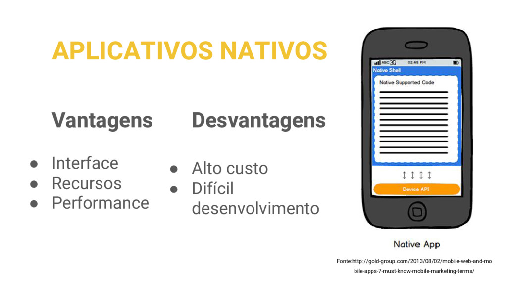 APLICATIVOS NATIVOS Vantagens ● Interface ● Rec...