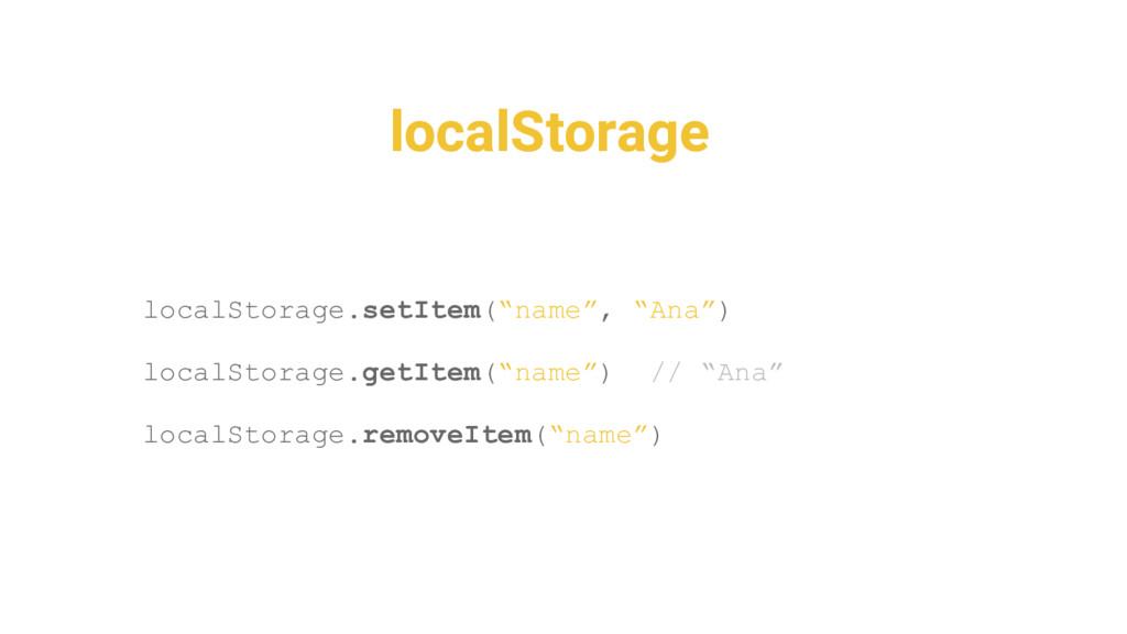 """localStorage localStorage.setItem(""""name"""", """"Ana""""..."""