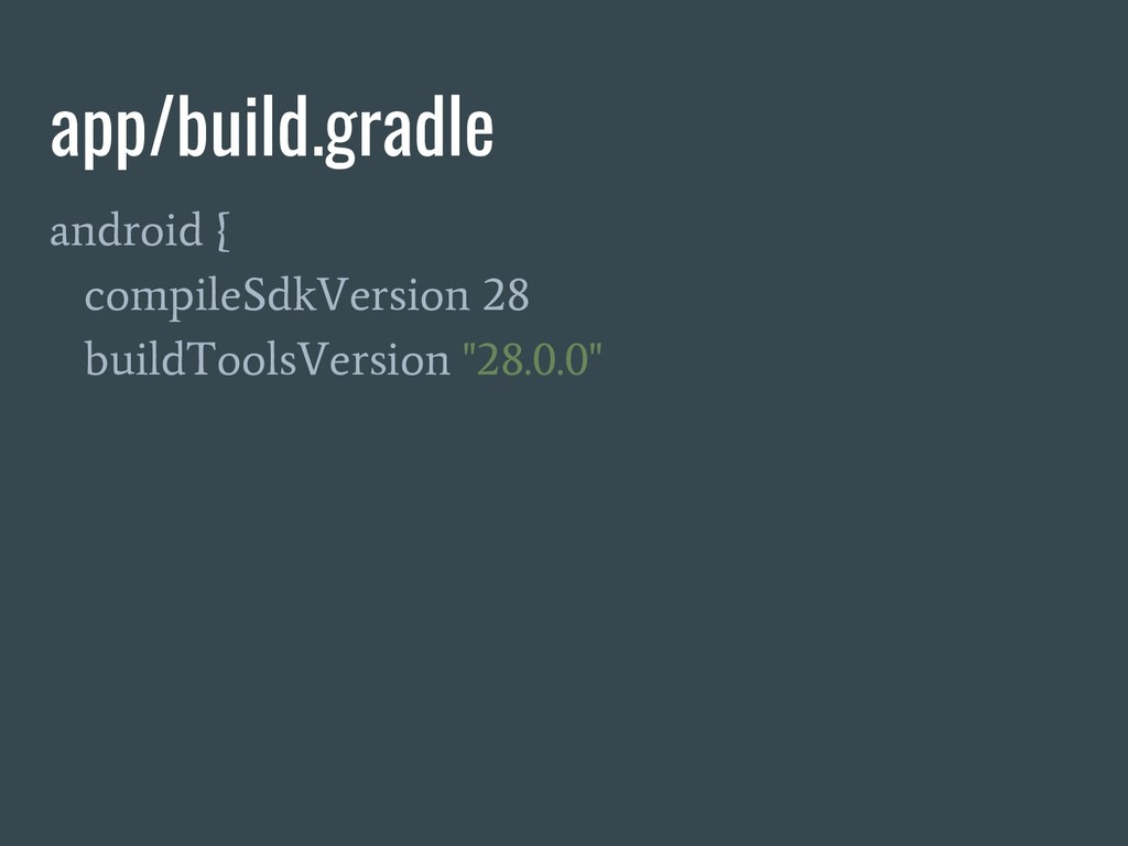 app/build.gradle android { compileSdkVersion 28...