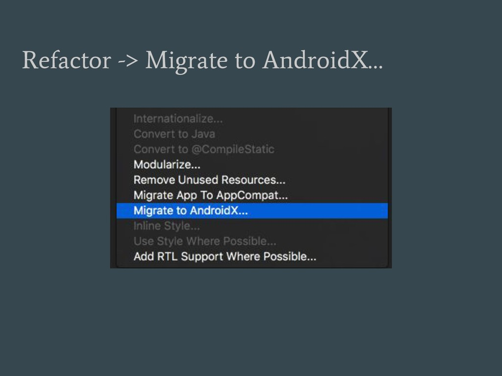 Refactor -> Migrate to AndroidX…