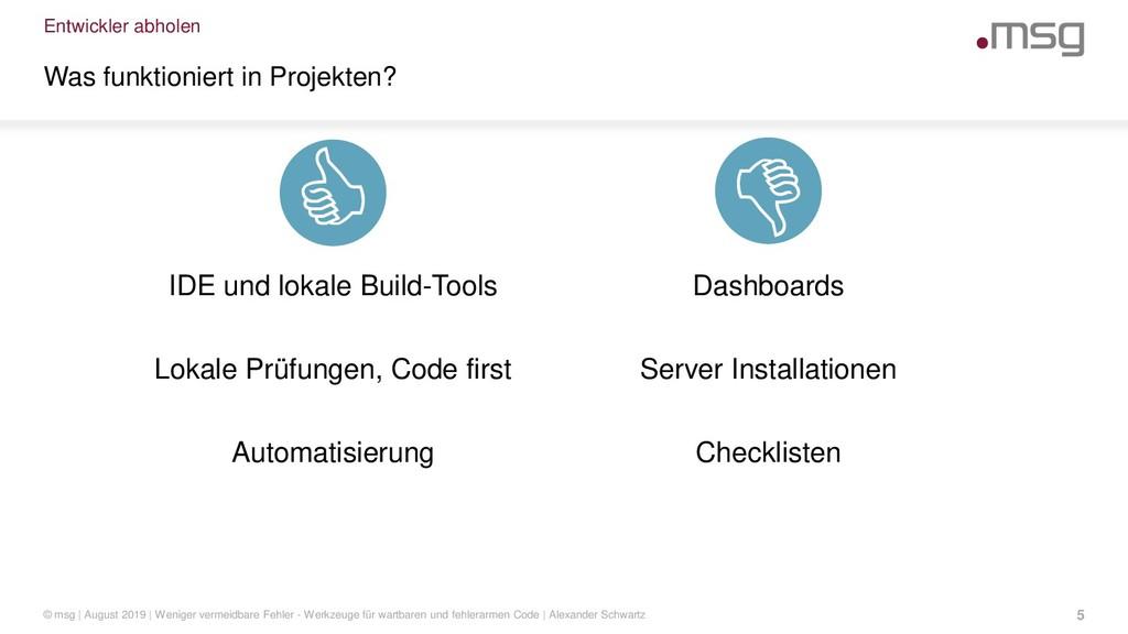 Entwickler abholen Was funktioniert in Projekte...