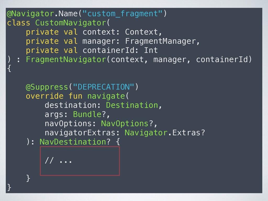 """@Navigator.Name(""""custom_fragment"""") class Custom..."""