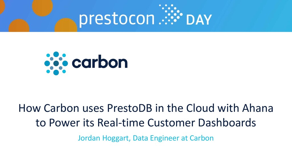 How Carbon uses PrestoDB in the Cloud with Ahan...