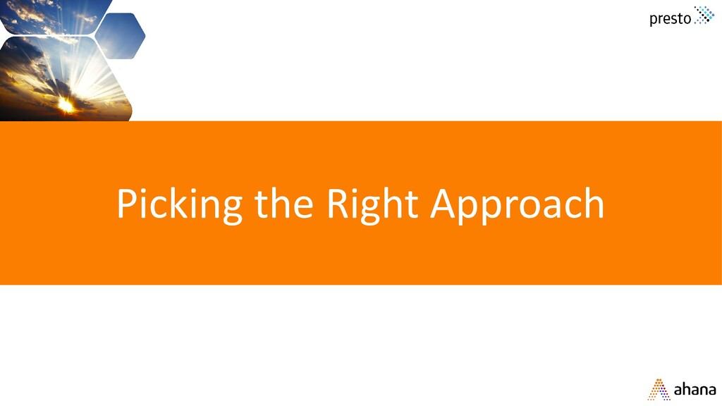 Picking the Right Approach