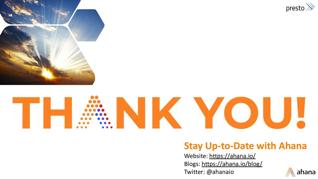 Thank you! Stay Up-to-Date with Ahana Website: ...