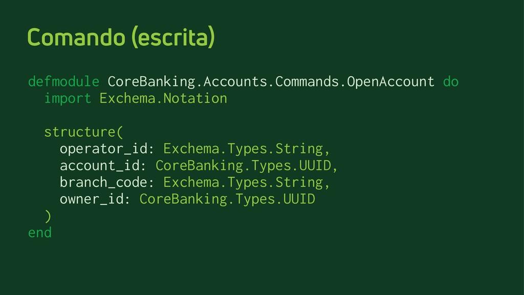 Comando (escrita) defmodule CoreBanking.Account...