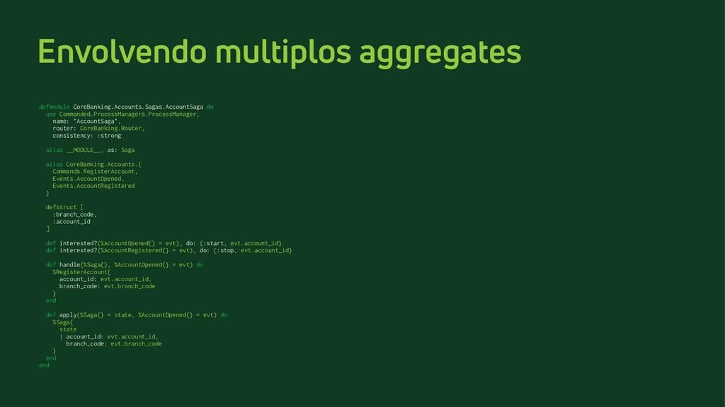 Envolvendo multiplos aggregates defmodule CoreB...