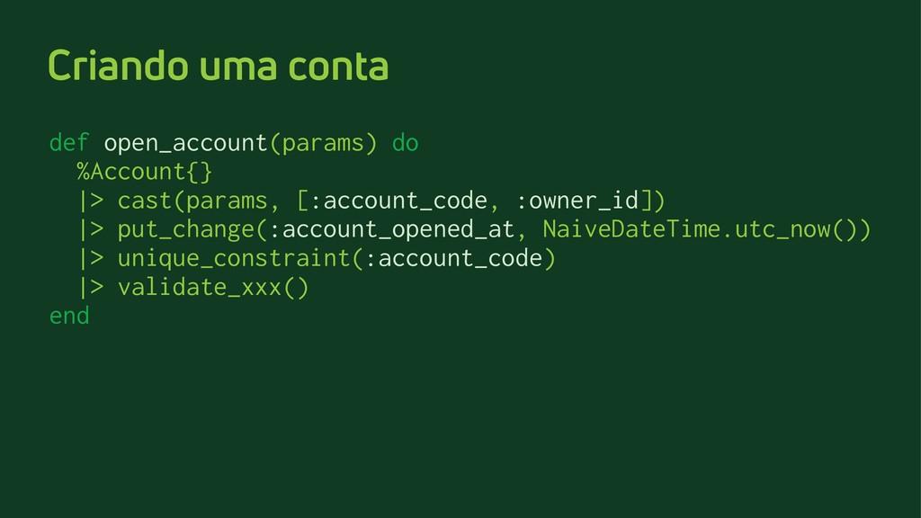 Criando uma conta def open_account(params) do %...