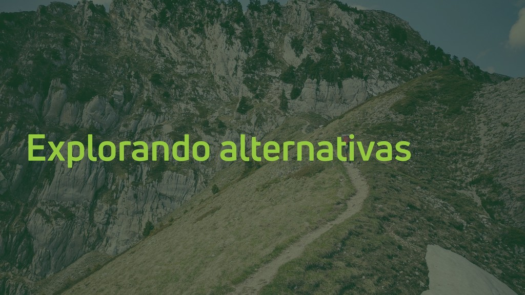 Explorando alternativas