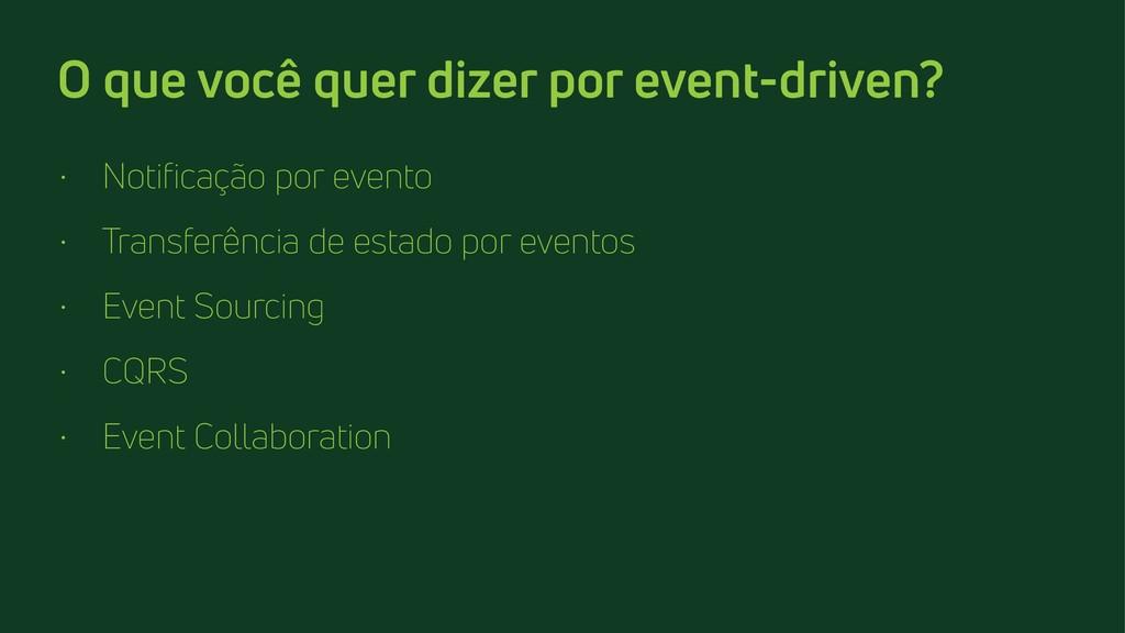 O que você quer dizer por event-driven? • Notif...